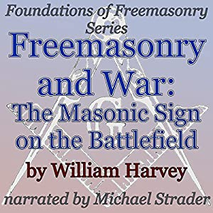 Freemasonry and War: The Masonic Sign on the Battlefield Audiobook