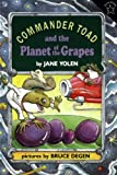 Commander Toad and the Planet of the Grapes (0698113535) by Yolen, Jane