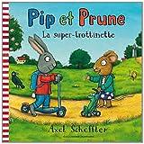 Pip et Prune: la super trottinette (2070642941) by Scheffler, Axel