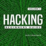 Hacking: The Ultimate Beginners Guide to Hacking | Alex Wagner