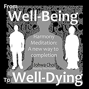 Harmony Meditation: From Well-Being to Well-Dying Audiobook