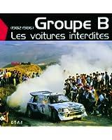 Groupe B : Les voitures interdites (1982-1986)
