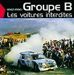 Groupe B : Les voitures interdites (1...
