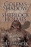 Golem's Shadow: The Fall of Sherlock Holmes