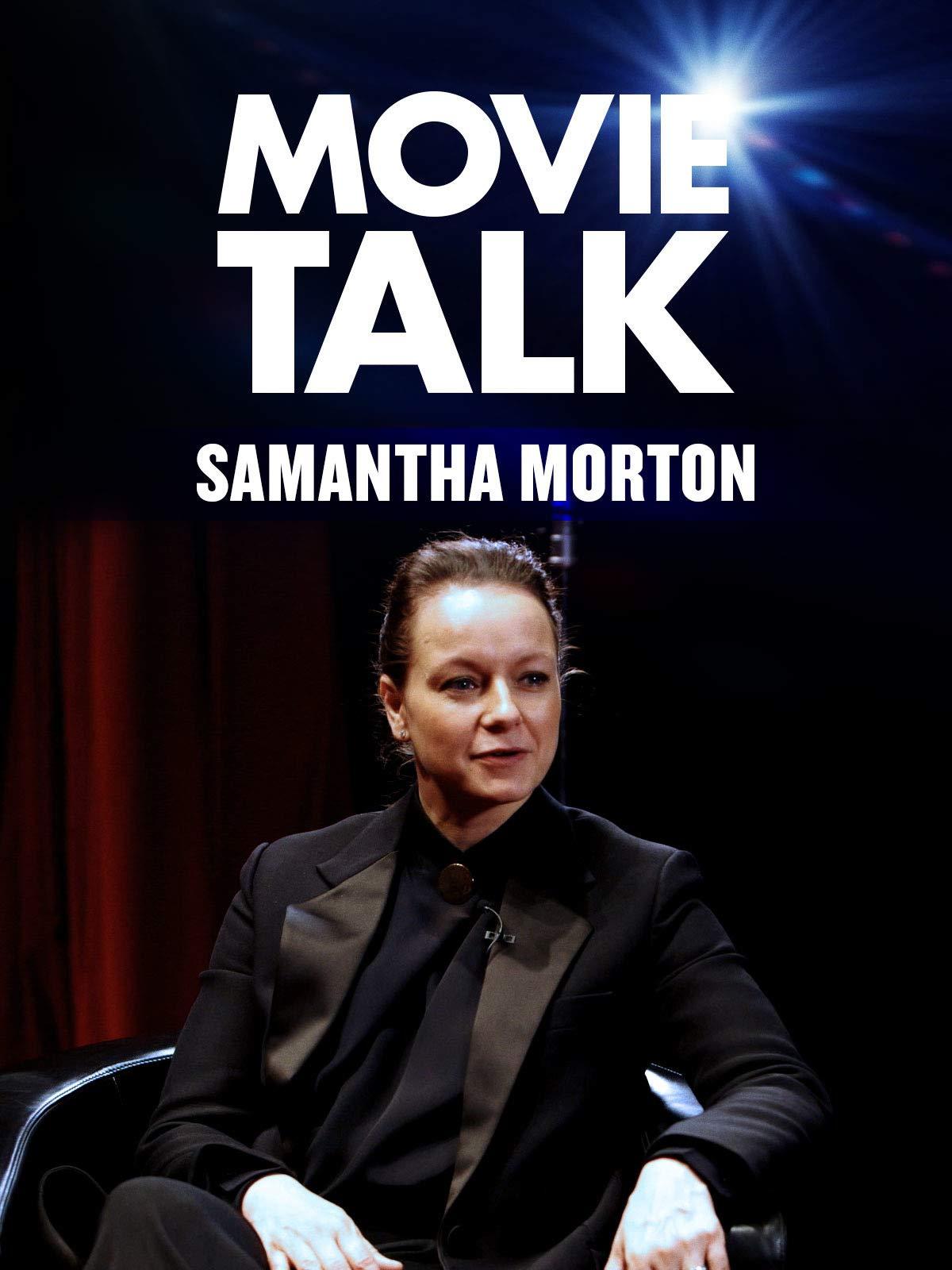 Samantha Morton - Movie Talk on Amazon Prime Video UK