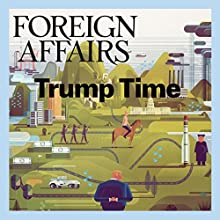 Foreign Affairs - March/April 2017 Periodical by  Foreign Affairs Narrated by Kevin Stillwell
