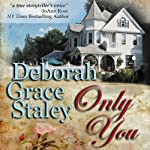 Only You (       UNABRIDGED) by Deborah Grace Staley Narrated by Erin Novotny
