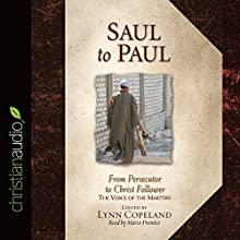 Saul to Paul: From Persecutor to Christ Follower (       UNABRIDGED) by The Voice of the Martyrs Narrated by Marco Prentice