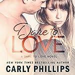 Dare to Love: Dare to Love, Book 1 | Carly Phillips