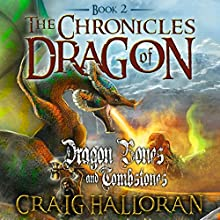 The Chronicles of Dragon: Dragon Bones and Tombstones, Book 2 (       UNABRIDGED) by Craig Halloran Narrated by Lee Alan
