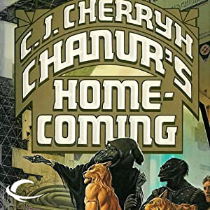 Chanur's Homecoming: Chanur, Book 4 | [C. J. Cherryh]