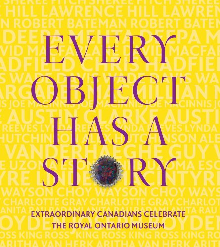 Sale alerts for House of Anansi Press Every Object Has a Story: Extraordinary Canadians Celebrate the Royal Ontario Museum - Covvet