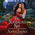His Scandalous Kiss: Secrets at Thorncliff Manor Audiobook by Sophie Barnes Narrated by Rebecca Rogers
