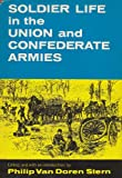 img - for Soldier life in the Union and Confederate Armies (Civil War centennial series) book / textbook / text book