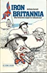 Iron Britannia: Why Parliament Waged...