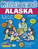 img - for My First Book About Alaska (The Alaska Experience) book / textbook / text book