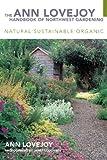 The Ann Lovejoy Handbook of Northwest Gardening, Revised Edition: Natural : Sustainable : Organic