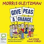 Give Peas a Chance | Morris Gleitzman