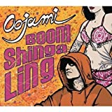 Oojami Boom Shinga Ling