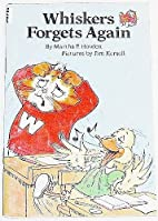 Whiskers forgets again by Martha P Howlett