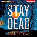 Stay Dead: Elise Sandberg, Book 2 (       UNABRIDGED) by Anne Frasier Narrated by Natalie Ross