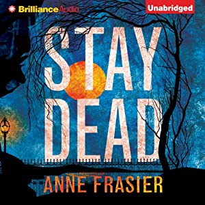 Stay Dead: Elise Sandberg, Book 2 | [Anne Frasier]