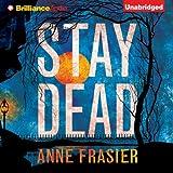Stay Dead: Elise Sandberg, Book 2 ~ Anne Frasier