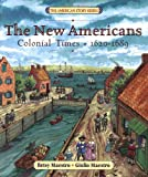 The New Americans : Colonial Times: 1620-1689 (The American Story)