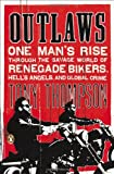 Outlaws: One Man's Rise Through the Savage World of Renegade Bikers, Hell's Angels and Global Crime