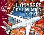 L'odyss�e de l'aviation � Toulouse