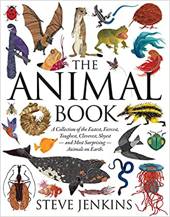 The Animal Book: A Collection of the Fastest, Fiercest, Toughest, Cleverest, Shyest?and Most Surprising?Animals on Earth (Boston Globe-Horn Book Honors (Awards))