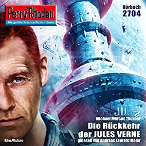 Die Rückkehr der Jules Verne (Perry Rhodan 2704) Hörbuch
