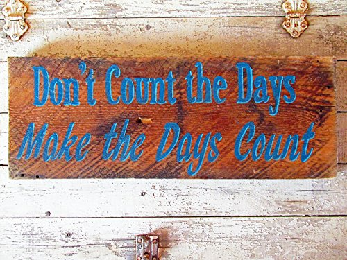 Inspirational Quotes Wall Home Decor, Wood Signs Sayings Quote, Don't Count The Days, Make the Days Count (Her Husband Made Her Do Him compare prices)