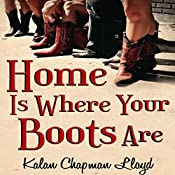 Home Is Where Your Boots Are | Kalan Chapman Lloyd