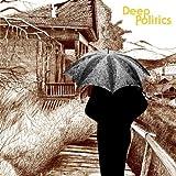 Deep Politics [Vinyl LP]