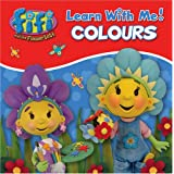 Fifi and the Flowertots - Colours: Learn With Meby VARIOUS