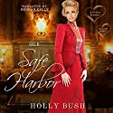 Her Safe Harbor: Crawford Family, Book 3 Audiobook by Holly Bush Narrated by Meghan Kelly