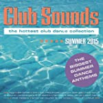 Club Sounds Summer 2015 [Explicit]