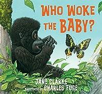 Who Woke the Baby?