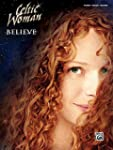 Celtic Woman - Believe: Piano/Vocal/G...