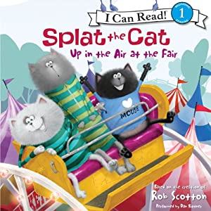 Splat the Cat: Up in the Air at the Fair | [Rob Scotton]