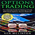 Options Trading: The Ultimate Guide to Making a Profit with Stock Options: Proven Methods | Ken McLinton