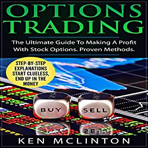 Options Trading: The Ultimate Guide to Making a Profit with Stock Options: Proven Methods Audiobook
