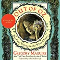 Out of Oz: The Wicked Years, Volume 4 (       UNABRIDGED) by Gregory Maguire Narrated by John McDonough