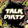 Talk Dirty (Originally Performed by Jason Derulo)