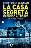 img - for La casa segreta in fondo al bosco (eNewton Narrativa) (Italian Edition) book / textbook / text book