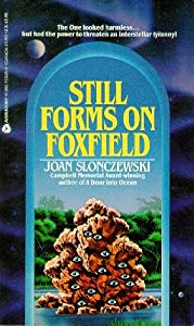 Still Forms on Foxfield by Joan Slonczewski