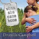 When She Came Home   Drusilla Campbell