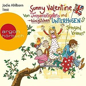 Von Tropenvögeln und königlichen Unterhosen (Sunny Valentine 1) Hörbuch