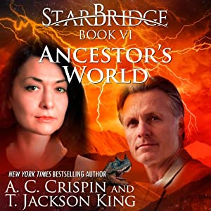 Ancestor's World: StarBridge, Book 6 | [A.C. Crispin, T. Jackson King]